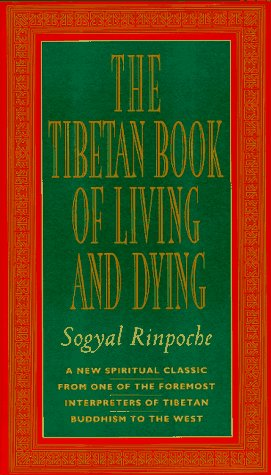 Sogyal Rinpoche Tibetan Book Of Living And Dying The Revised Ed New Spiritual Classic From One Of The Foremost In