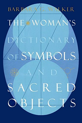 Barbara G. Walker The Woman's Dictionary Of Symbols And Sacred Objec