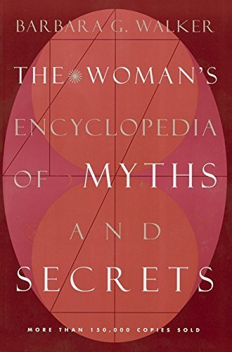 Barbara G. Walker The Woman's Encyclopedia Of Myths And Secrets