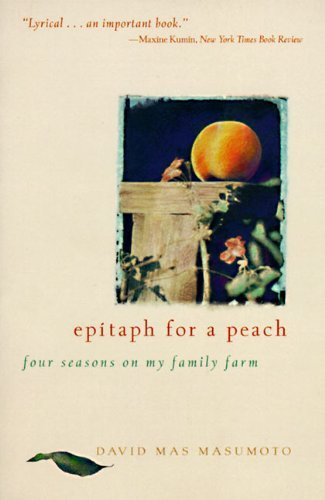 David M. Masumoto Epitaph For A Peach Four Seasons On My Family Farm