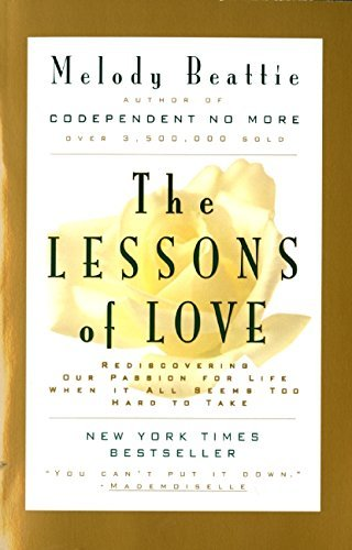 Melody Beattie The Lessons Of Love Rediscovering Our Passion For Live When It All Se
