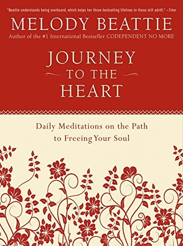 Melody Beattie Journey To The Heart Daily Meditations On The Path To Freeing Your Sou