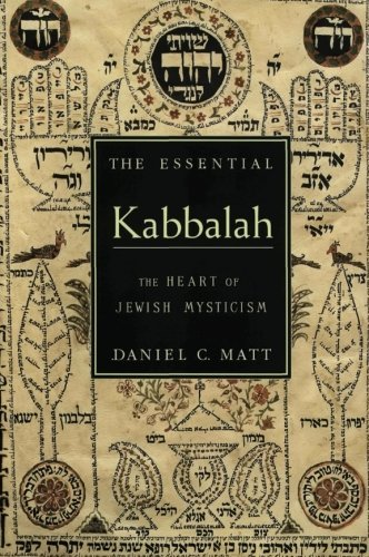 Daniel C. Matt The Essential Kabbalah The Heart Of Jewish Mysticism Revised