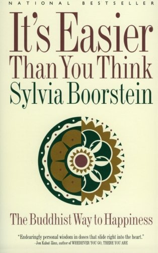 Sylvia Boorstein It's Easier Than You Think The Buddhist Way To Happiness
