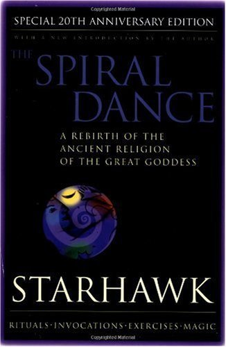 Starhawk Spiral Dance The 20th Anniversary A Rebirth Of The Ancient Religion Of The Goddess 0020 Edition;anniversary