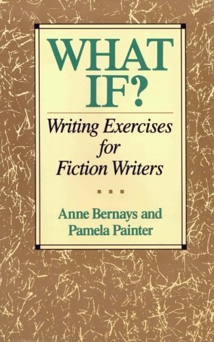Anne Bernays What If? Writing Exercises For Fiction Writers