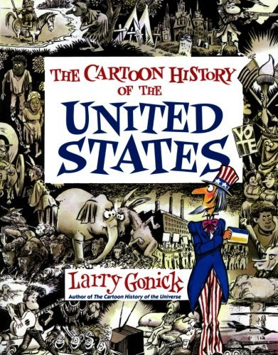 Larry Gonick Cartoon History Of The United States