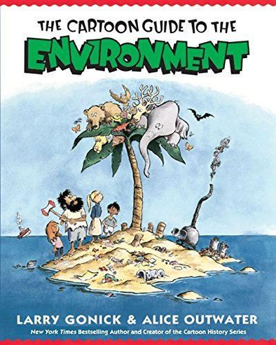 Larry Gonick Cartoon Guide To The Environment