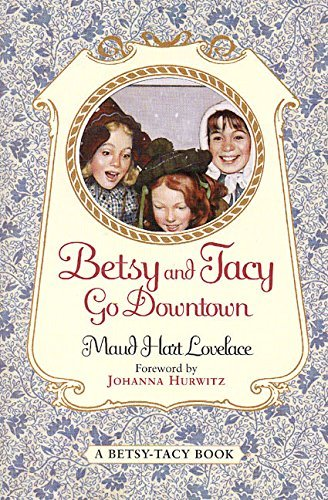 Maud Hart Lovelace Betsy And Tacy Go Downtown