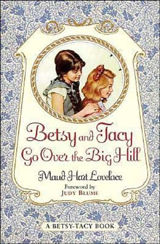 Maud Hart Lovelace Betsy And Tacy Go Over The Big Hill