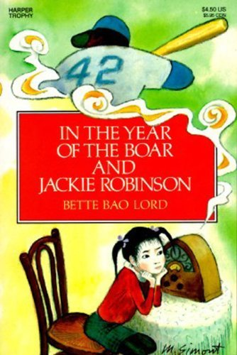 Bette Bao Lord In The Year Of The Boar And Jackie Robinson