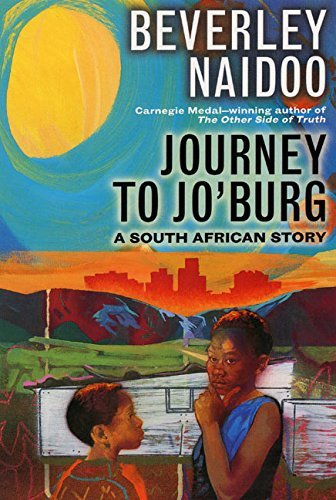 Beverley Naidoo Journey To Jo'burg A South African Story