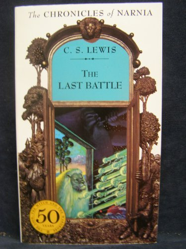 C. S. Lewis Chronicles Of Narnia The Last Battle Revised