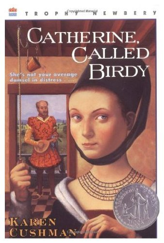 Karen Cushman Catherine Called Birdy