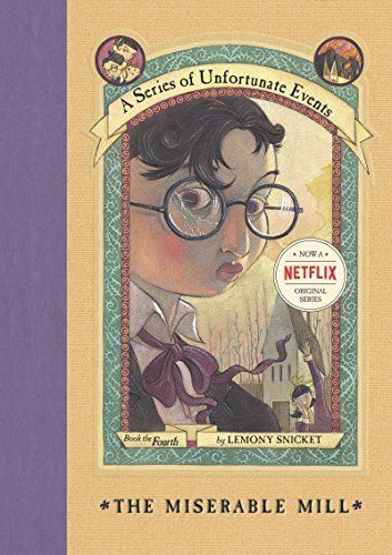 Lemony Snicket A Series Of Unfortunate Events #4 The Miserable Mill