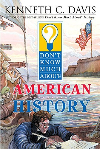 Kenneth C. Davis Don't Know Much About American History