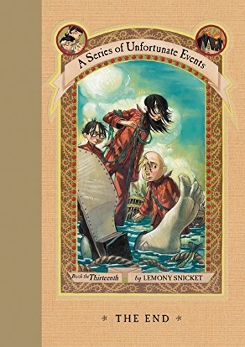 Lemony Snicket A Series Of Unfortunate Events #13 The End