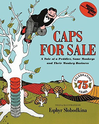 Esphyr Slobodkina Caps For Sale A Tale Of A Peddler Some Monkeys And Their Monke