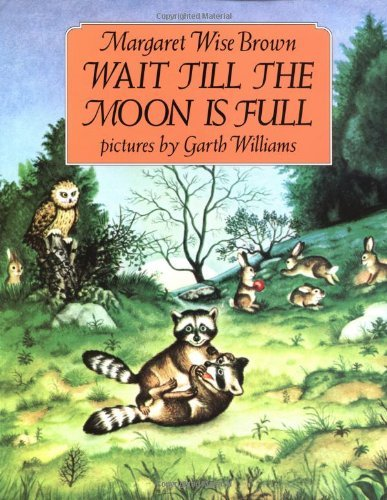 Margaret Wise Brown Wait Till The Moon Is Full