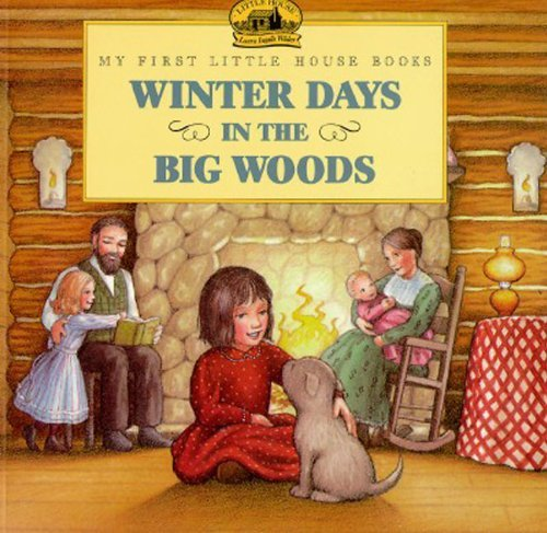 Laura Ingalls Wilder Winter Days In The Big Woods