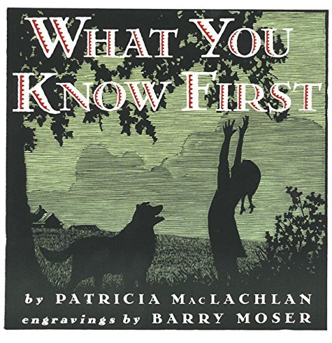 Patricia Maclachlan What You Know First