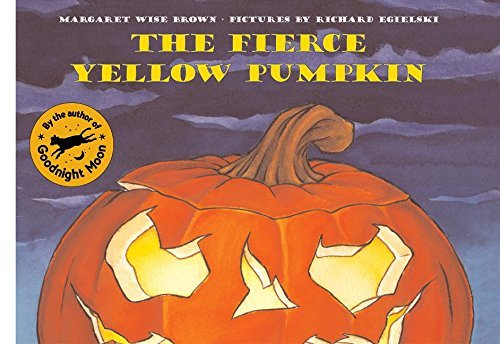 Margaret Wise Brown The Fierce Yellow Pumpkin