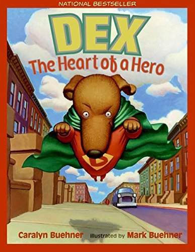 Caralyn Buehner Dex The Heart Of A Hero