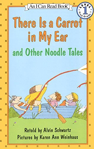 Alvin Schwartz There Is A Carrot In My Ear And Othe Noodle Tales