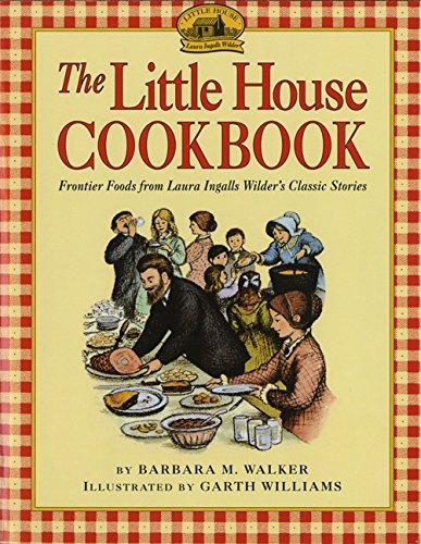 Barbara M. Walker The Little House Cookbook Frontier Foods From Laura Ingalls Wilder's Classi