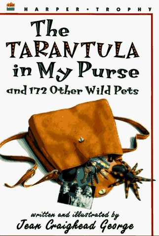 Jean Craighead George The Tarantula In My Purse And 172 Other Wild Pets