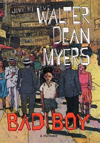 Walter Dean Myers Bad Boy A Memoir
