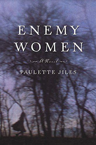 Paulette Jiles Enemy Women