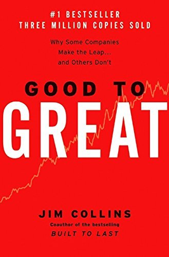 Jim Collins Good To Great Why Some Companies Make The Leap...And Others Don