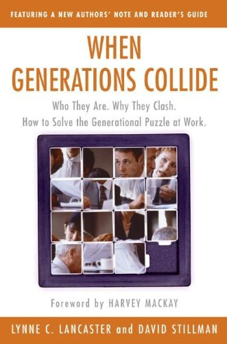 Lynne C. Lancaster When Generations Collide Who They Are. Why They Clash. How To Solve The Ge