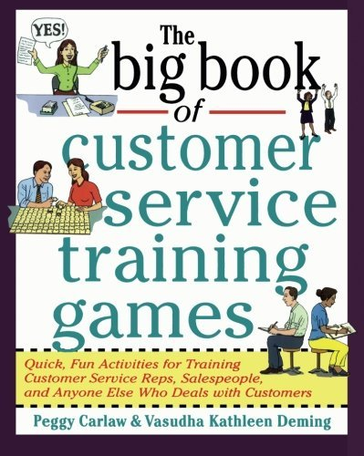 Peggy Carlaw The Big Book Of Customer Service Training Games