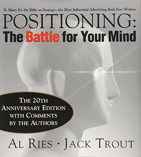 Al Ries Positioning The Battle For Your Mind 20th Anniversary Editio 0020 Edition;anniversary