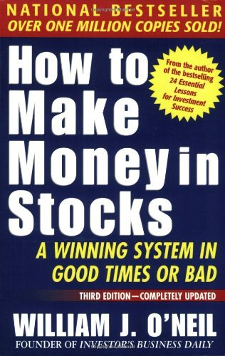 William O'neil How To Make Money In Stocks Winning System In Good Times Or Bad