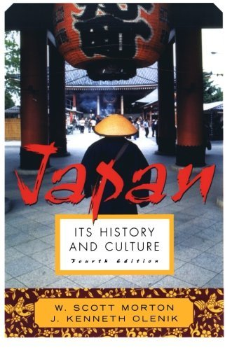 Scott W. Morton Japan Its History And Culture 0004 Edition;
