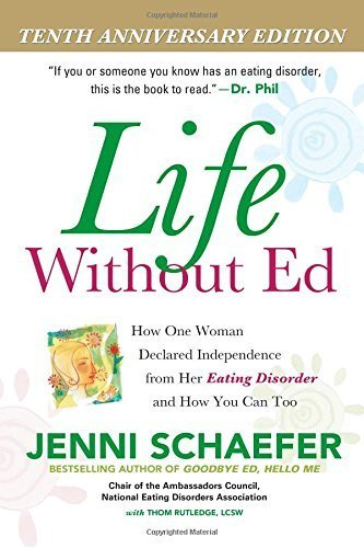 Jenni Schaefer Life Without Ed How One Woman Declared Independence From Her Eati 0002 Edition;