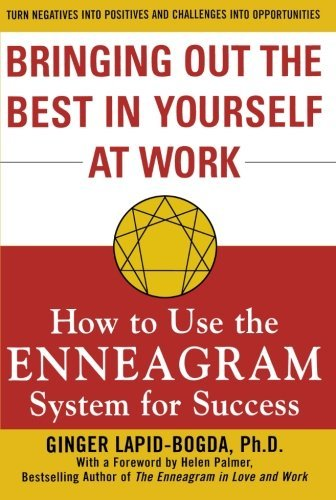 Ginger Lapid Bogda Bringing Out The Best In Yourself At Work How To Use The Enneagram System For Success