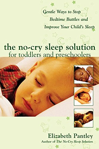 Elizabeth Pantley The No Cry Sleep Solution For Toddlers And Prescho Gentle Ways To Stop Bedtime Battles And Improve Y