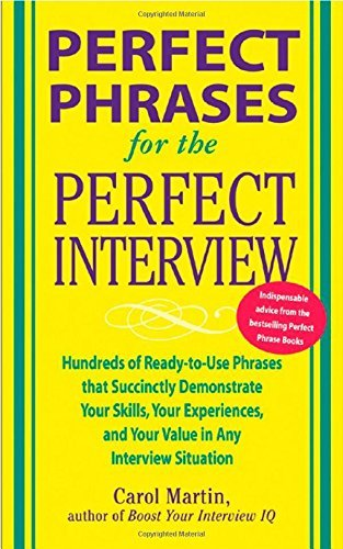 Carole Martin Perfect Phrases For The Perfect Interview Hundreds Of Ready To Use Phrases That Succinctly