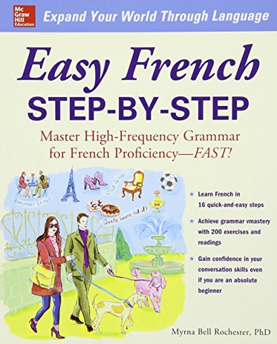 Myrna Bell Rochester Easy French Step By Step Master High Frequency Grammar For French Proficie