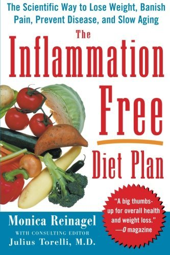 Monica Reinagel The Inflammation Free Diet Plan The Scientific Way To Lose Weight Banish Pain P