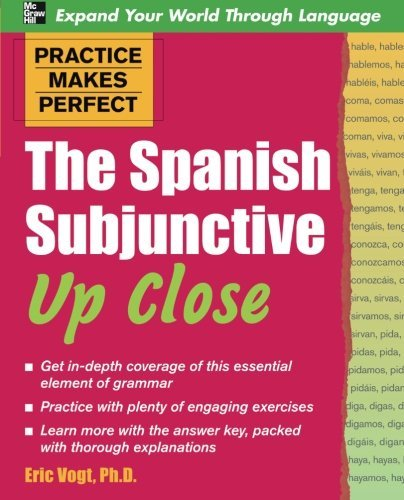Eric W. Vogt The Spanish Subjunctive Up Close