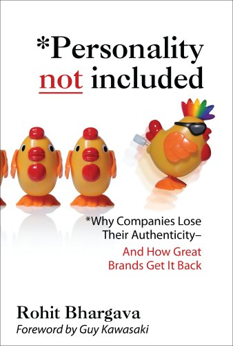 Rohit Bhargava Personality Not Included Why Companies Lose Their Authenticity And How Gre