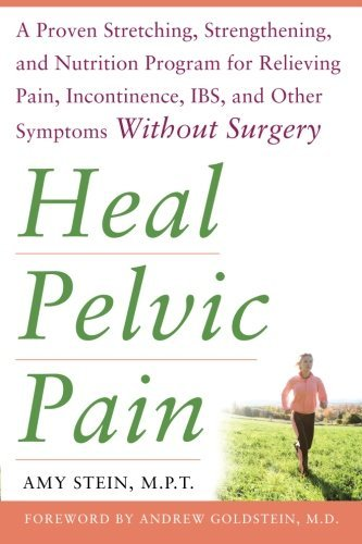 Amy Stein Heal Pelvic Pain The Proven Stretching Strengthening And Nutriti