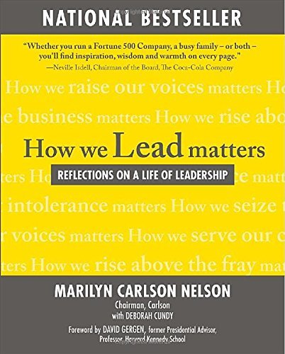Marilyn Carlson Nelson How We Lead Matters Reflections On A Life Of Leadership