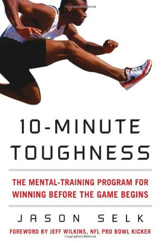 Jason Selk 10 Minute Toughness The Mental Training Program For Winning Before Th