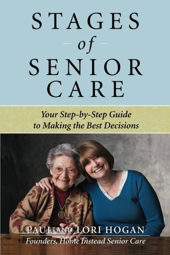 Paul Hogan Stages Of Senior Care Your Step By Step Guide To Making The Best Decisi